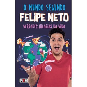 O Mundo Segundo Felipe Neto