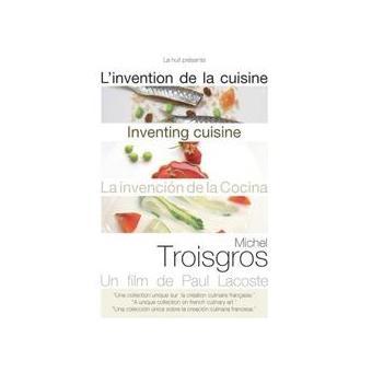 Invention de la Cuisine - Michel Troisgros
