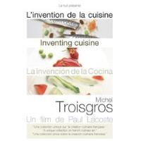 Invention de la Cuisine - Michel Troisgros