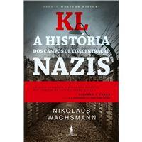 KL - A História dos Campos de Concentração Nazis