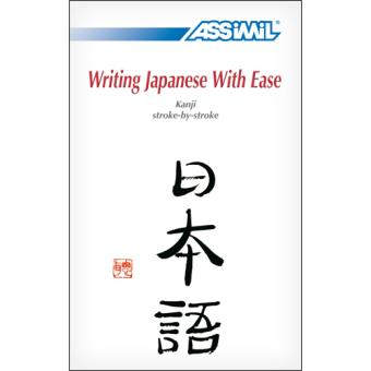 Assimil Writing Japanese With Ease - Kanji Stroke-by-Stroke