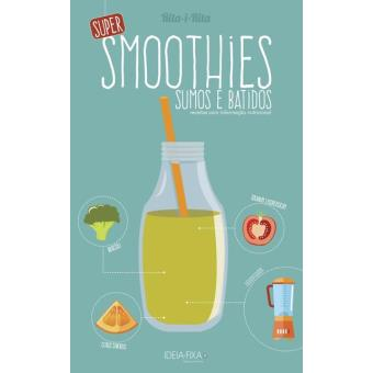 Super Smoothies - Sumos e Batidos