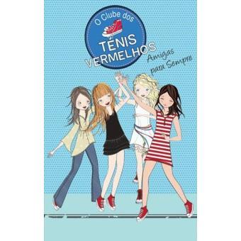 O Clube dos Ténis Vermelhos - Livro 2: Amigas para Sempre