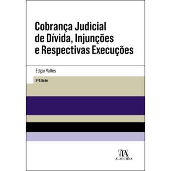 Cobrança Judicial de Dívida, Injunções e Respectivas Execuções