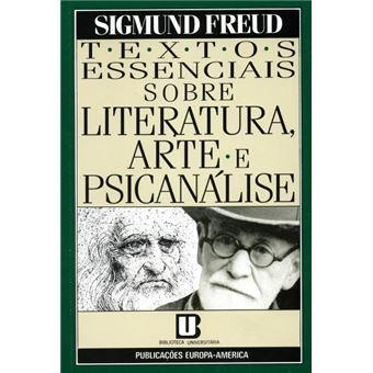 Textos Essenciais sobre Literatura, Arte e Psicanálise