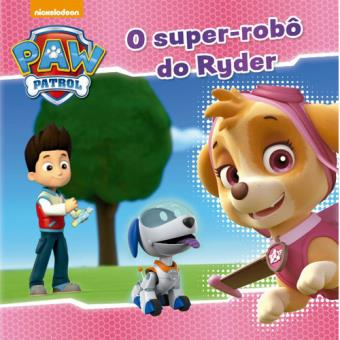 Patrulha Pata: O Super-Robô do Ryder