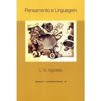 ca62c91fccd Pensamento e Linguagem - L. S. Vygotsky - Compra Livros na Fnac.pt