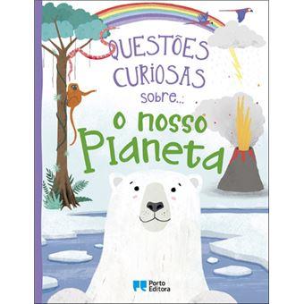 Questões Curiosas Sobre… O Nosso Planeta