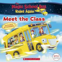 The Meet the Class (The Magic School Bus Rides Again)