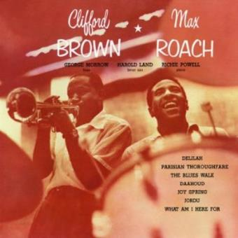 Clifford Brown & Max Roach + 5 Bonus Tracks