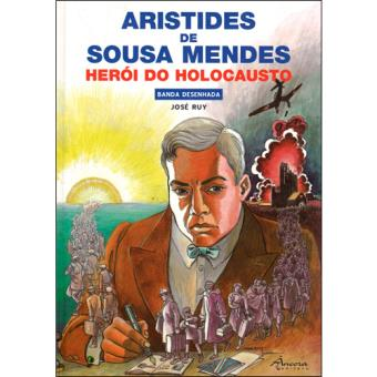 Aristides de Sousa Mendes: Herói do Holocausto