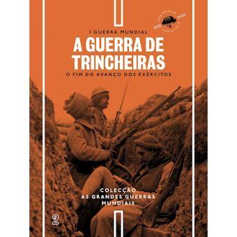 Primeira Guerra Mundial - Livro 2: A Guerra de Trincheiras