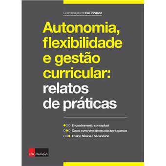 Autonomia, flexibilidade e gestão curricular: relatos de práticas