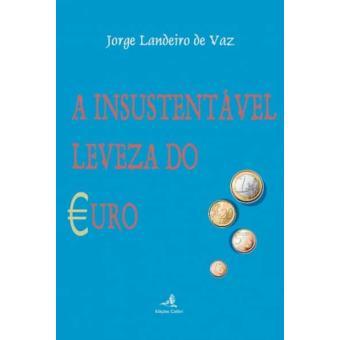 A Insustentável Leveza do Euro