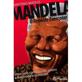 Mandela - O Rebelde Exemplar