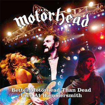 Better Motorhead Than Dead at Hammersmith: Live at Hammersmith - CD