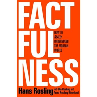 Factfulness: Why Things Are Better Than You Think