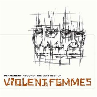 Permanent Record: The Very Best of Violent Femmes - CD