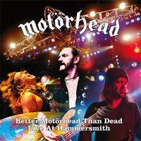 Better Motorhead Than Dead at Hammersmith: Live at Hammersmith - 4LP