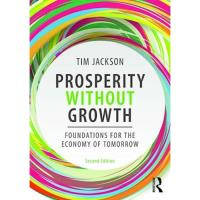 Prosperity without Growth : Foundations for the Economy of Tomorrow