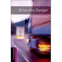Drive Into Danger: Oxford Bookworms Starter