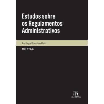 Estudos sobre os Regulamentos Administrativos - 2.ª Edição