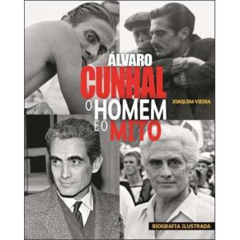 Álvaro Cunhal: O Homem e o Mito
