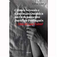 Crimes Sexuais e Castração Química no Ordenamento Jurídico Português