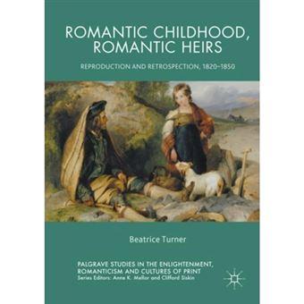 Romantic childhood, romantic heirs