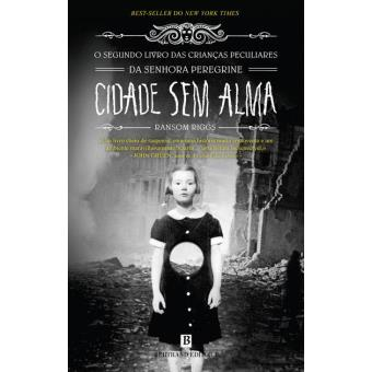 O Lar da Senhora Peregrine Para Crianças Peculiares - Livro 2: Cidade Sem Alma