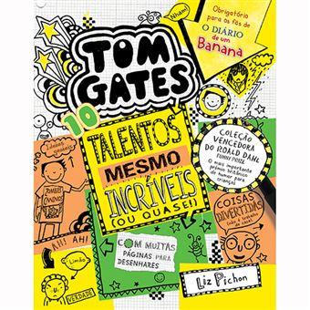Tom Gates - Livro 10: Talentos Mesmo Incríveis (Ou Quase!)