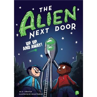 Alien next door 7: up, up, and away