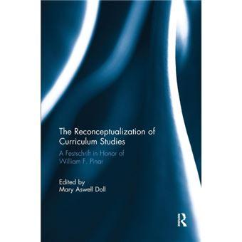 Reconceptualization of curriculum s