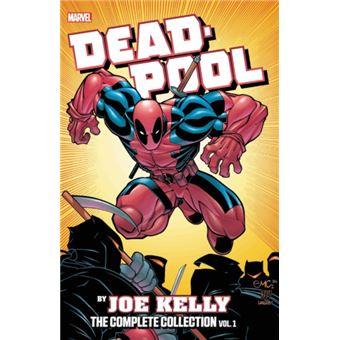 Deadpool by joe kelly: the complete