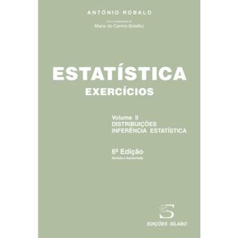 Estatística: Exercícos - Livro 2: Distribuições, Inferência Estatística