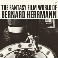 The Fantasy Film World of Bernard Herrmann - CD