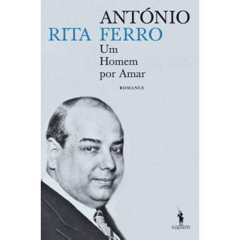 António Ferro: Um Homem Por Amar