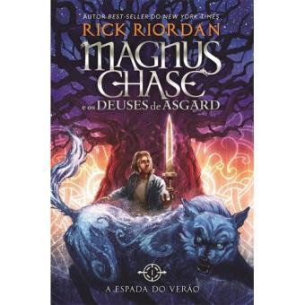 Magnus Chase e os Deuses de Asgard - Livro 1: A Espada de Verão