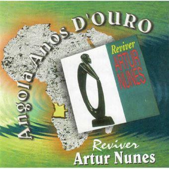 Angola Anos d'Ouro: Reviver Artur Nunes - CD