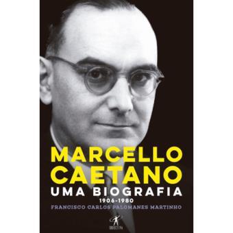 Marcello Caetano: Uma Biografia 1906-1980