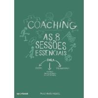Coaching: As 8 Sessões Essenciais para Atletas, Treinadores e Outros Profissionais do Desporto