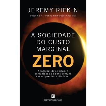 A Sociedade de Custo Marginal Zero
