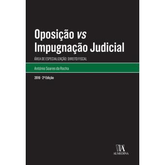 Oposição vs Impugnação Judicial - 2.ª Edição