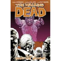 The Walking Dead - Book 10: What We Become