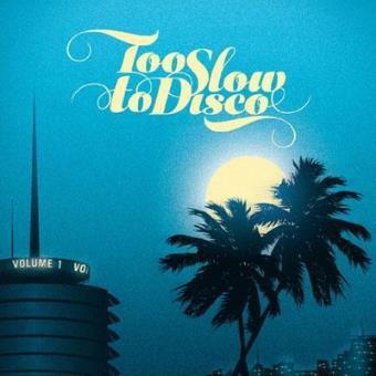 Too Slow to Disco Vol.1