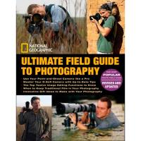 National Geographic - Ultimate Field Guide to Photography