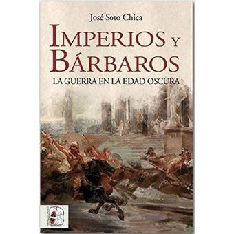 Imperios y barbaros-la guerra en la