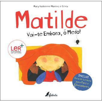 Matilde: Vai-te Embora, ó Medo!