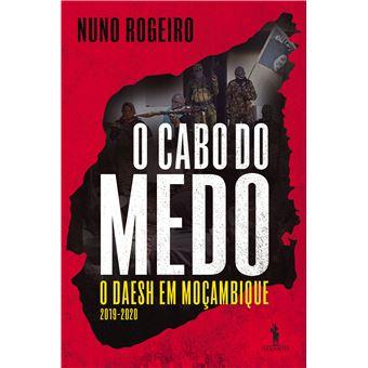 O Cabo do Medo - O Daesh em Moçambique