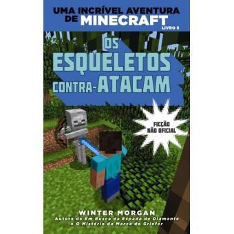 Uma Incrível Aventura de Minecraft - Livro 5: Os Esqueletos Contra-Atacam